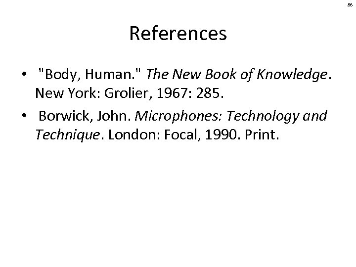 86 References •