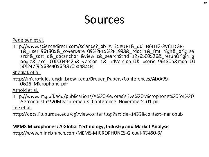87 Sources Pedersen et al. http: //www. sciencedirect. com/science? _ob=Article. URL&_udi=B 6 THG-3 VCTDGRT&_user=961305&_cover.