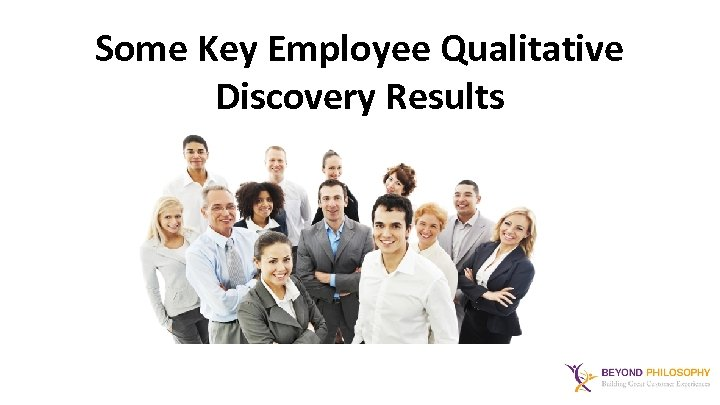 Some Key Employee Qualitative Discovery Results