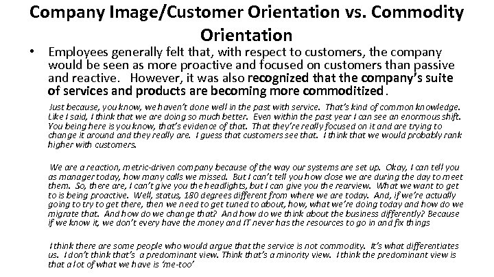 Company Image/Customer Orientation vs. Commodity Orientation • Employees generally felt that, with respect to