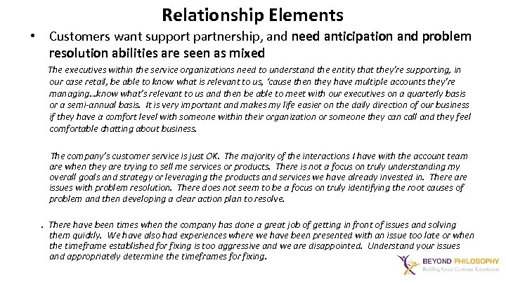 Relationship Elements • Customers want support partnership, and need anticipation and problem resolution abilities