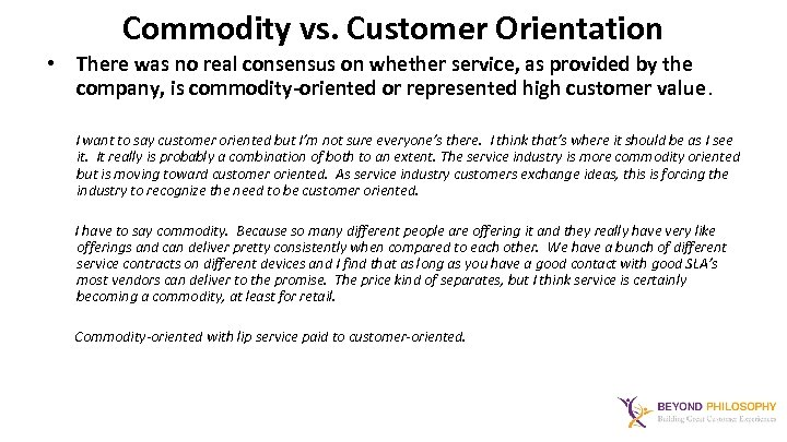 Commodity vs. Customer Orientation • There was no real consensus on whether service, as