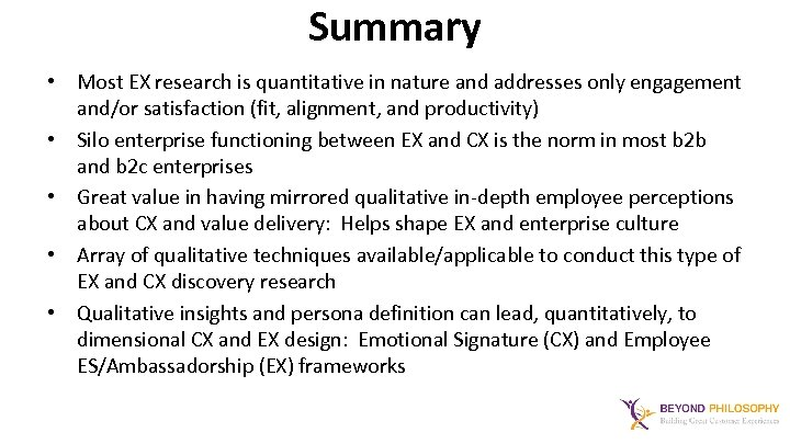 Summary • Most EX research is quantitative in nature and addresses only engagement and/or