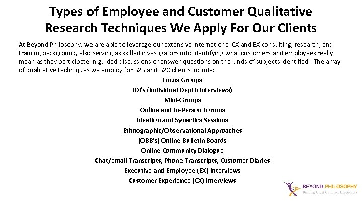 Types of Employee and Customer Qualitative Research Techniques We Apply For Our Clients At