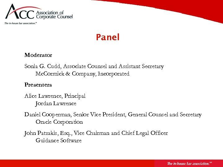 Panel Moderator Sonia G. Cudd, Associate Counsel and Assistant Secretary Mc. Cormick & Company,