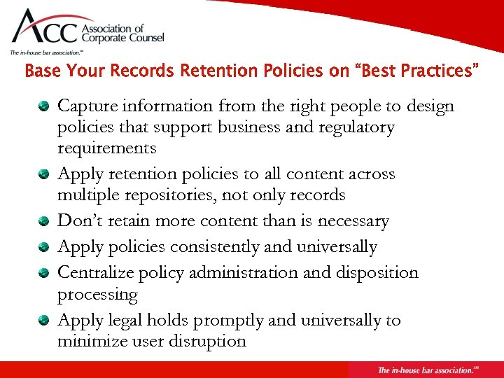 """Base Your Records Retention Policies on """"Best Practices"""" Capture information from the right people"""