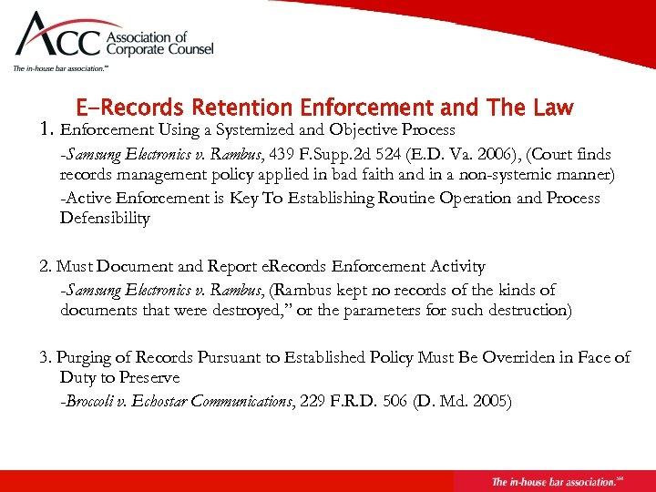 E-Records Retention Enforcement and The Law 1. Enforcement Using a Systemized and Objective Process