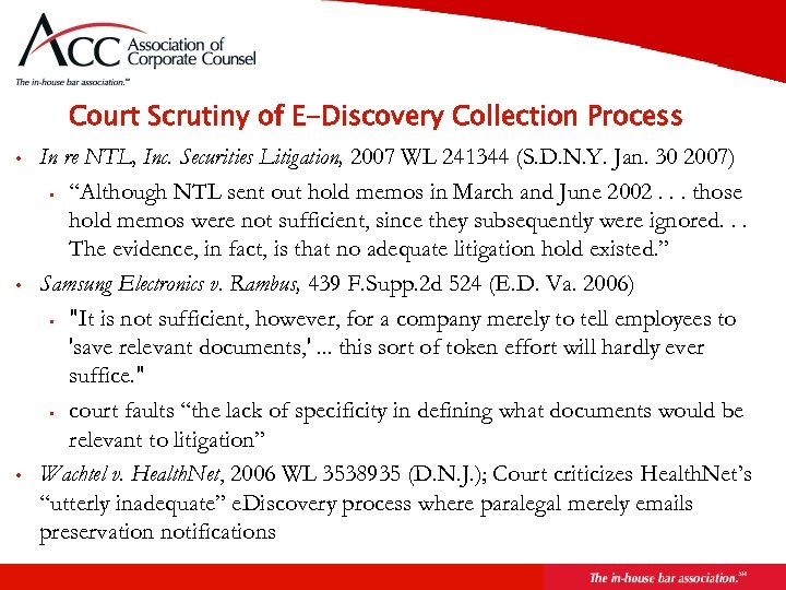 Court Scrutiny of E-Discovery Collection Process • • • In re NTL, Inc. Securities