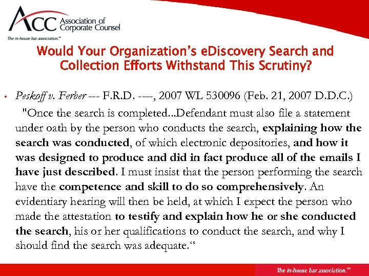Would Your Organization's e. Discovery Search and Collection Efforts Withstand This Scrutiny? • Peskoff