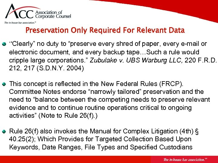 """Preservation Only Required For Relevant Data """"Clearly"""" no duty to """"preserve every shred of"""