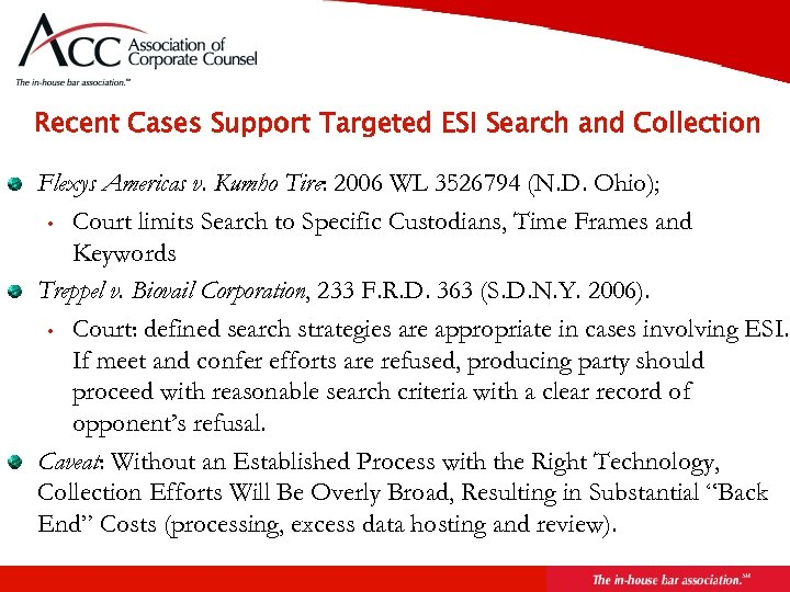 Recent Cases Support Targeted ESI Search and Collection Flexys Americas v. Kumho Tire: 2006