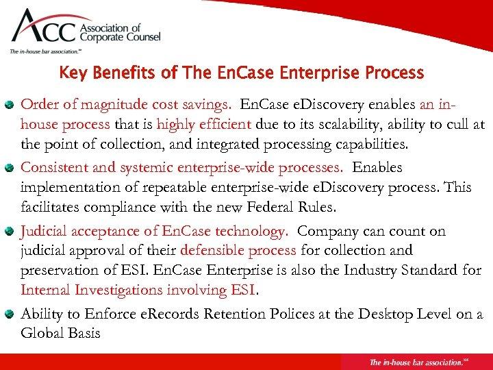 Key Benefits of The En. Case Enterprise Process Order of magnitude cost savings. En.