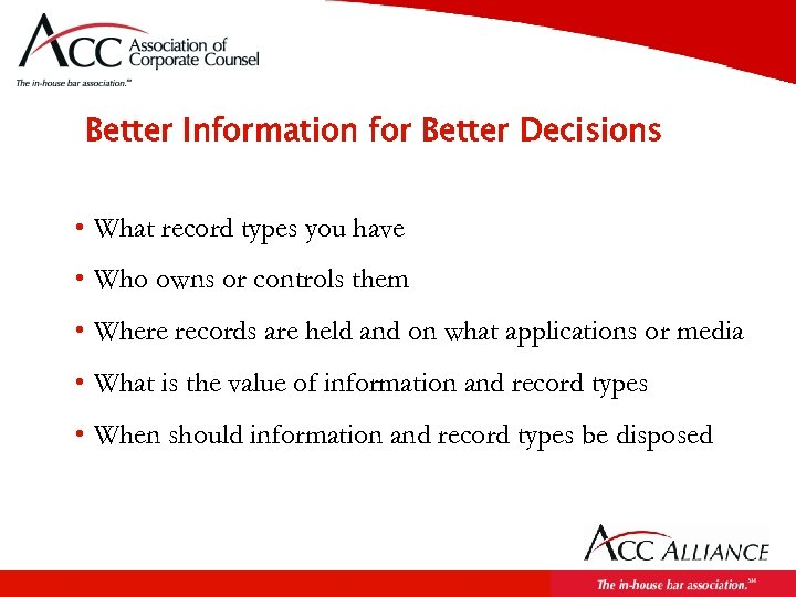 Better Information for Better Decisions • What record types you have • Who owns