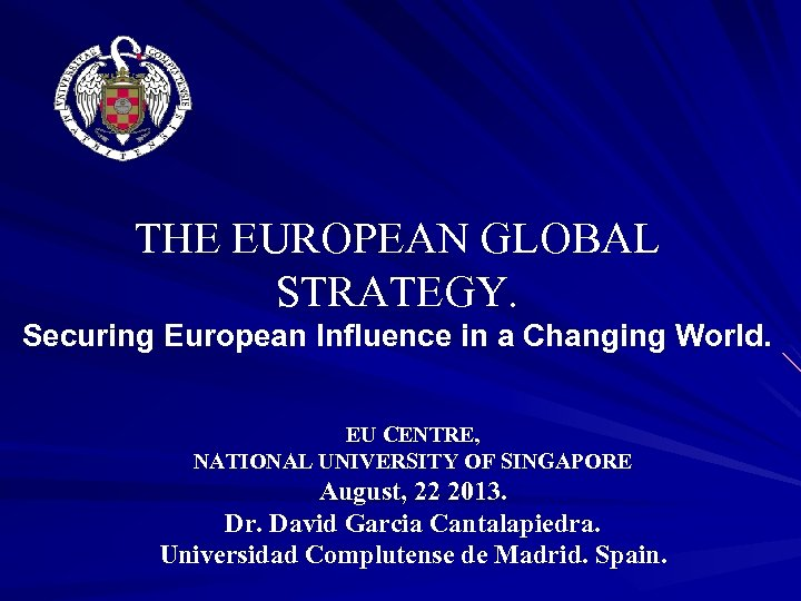 THE EUROPEAN GLOBAL STRATEGY. Securing European Influence in a Changing World. EU CENTRE, NATIONAL