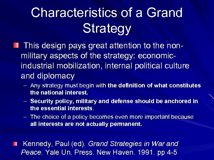 Characteristics of a Grand Strategy This design pays great attention to the nonmilitary aspects