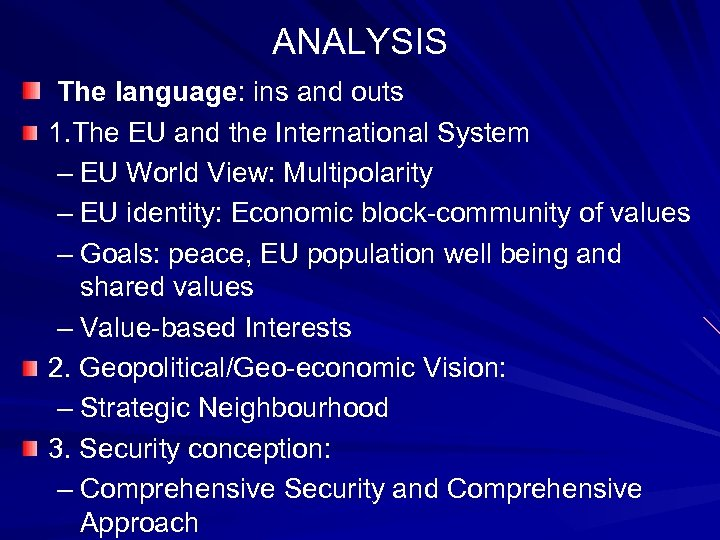 ANALYSIS The language: ins and outs 1. The EU and the International System –