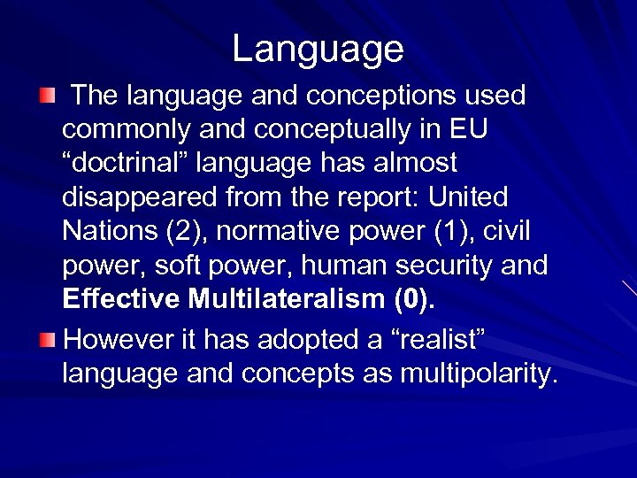 """Language The language and conceptions used commonly and conceptually in EU """"doctrinal"""" language has"""