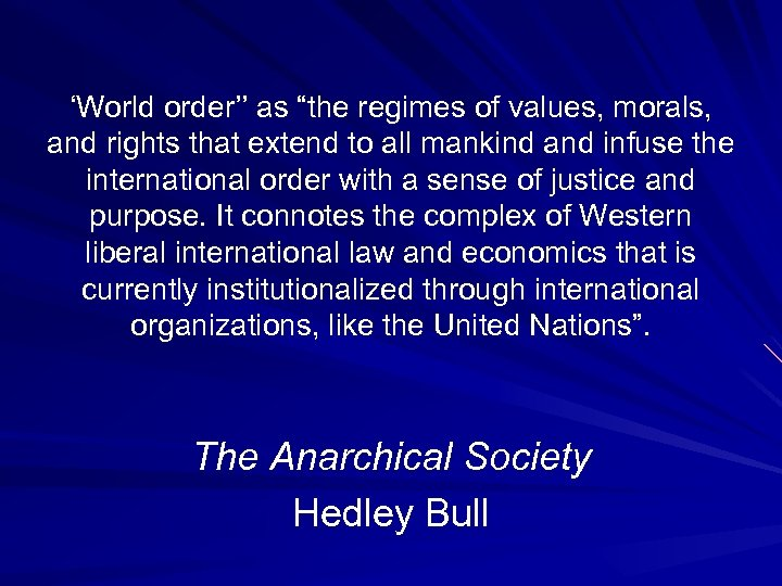 """'World order'' as """"the regimes of values, morals, and rights that extend to all"""
