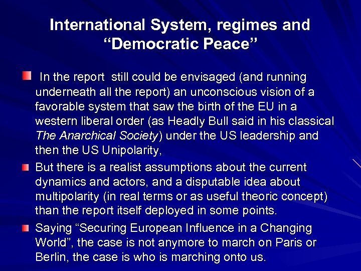 """International System, regimes and """"Democratic Peace"""" In the report still could be envisaged (and"""