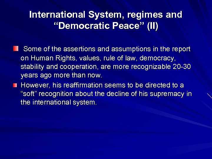 """International System, regimes and """"Democratic Peace"""" (II) Some of the assertions and assumptions in"""