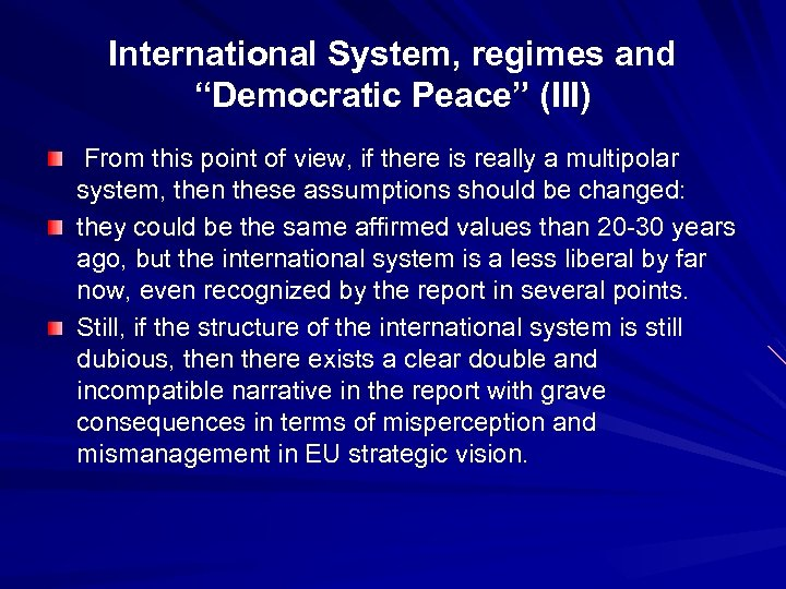 """International System, regimes and """"Democratic Peace"""" (III) From this point of view, if there"""