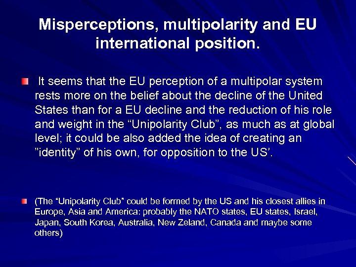 Misperceptions, multipolarity and EU international position. It seems that the EU perception of a