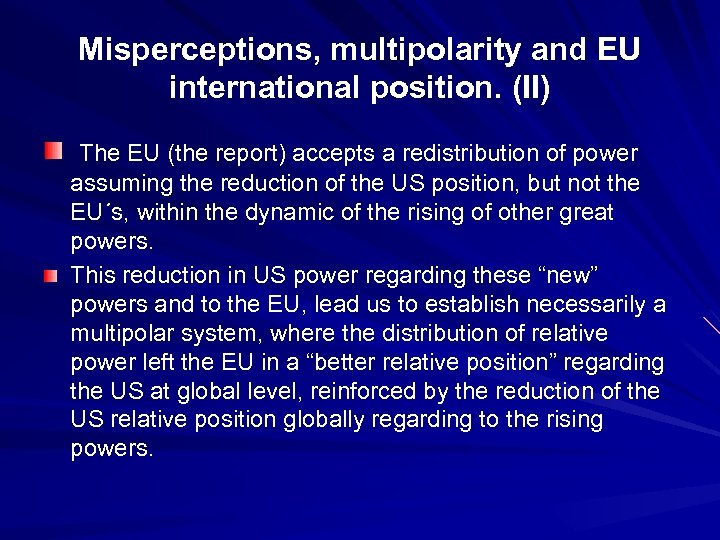 Misperceptions, multipolarity and EU international position. (II) The EU (the report) accepts a redistribution