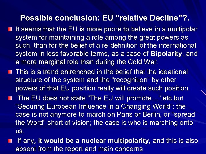 "Possible conclusion: EU ""relative Decline""? . It seems that the EU is more"