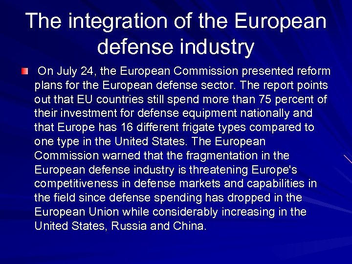 The integration of the European defense industry On July 24, the European Commission presented