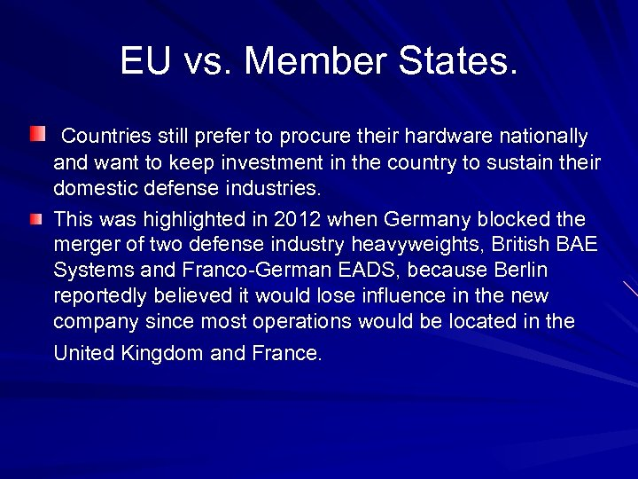 EU vs. Member States. Countries still prefer to procure their hardware nationally and want