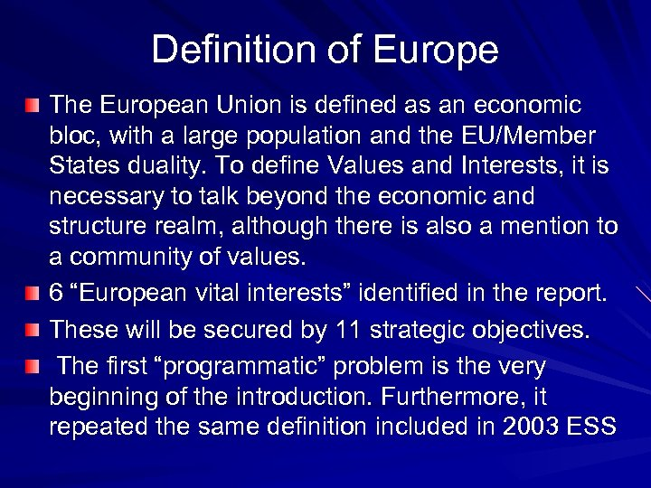 Definition of Europe The European Union is defined as an economic bloc, with a
