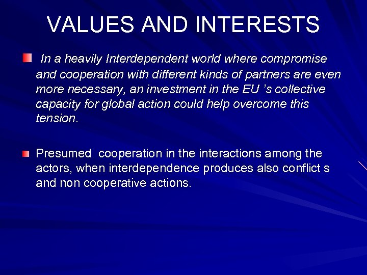 VALUES AND INTERESTS In a heavily Interdependent world where compromise and cooperation with different
