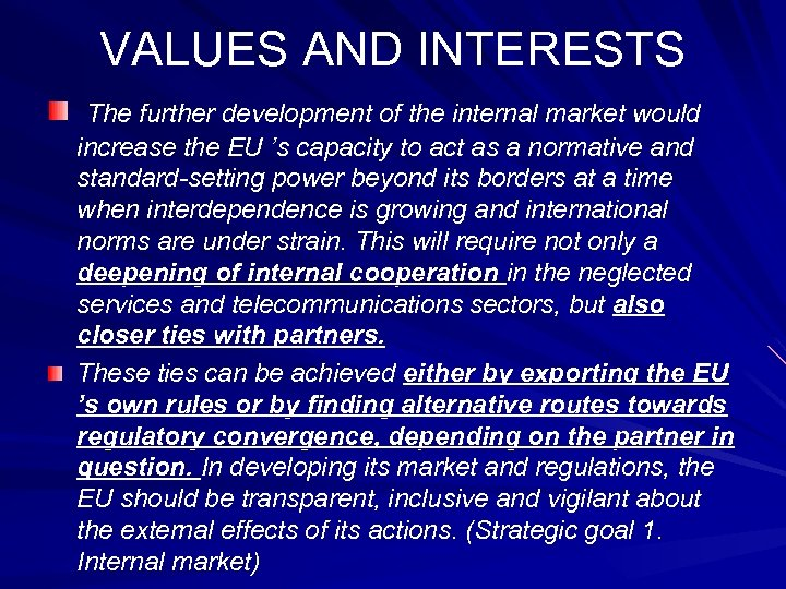 VALUES AND INTERESTS The further development of the internal market would increase the EU