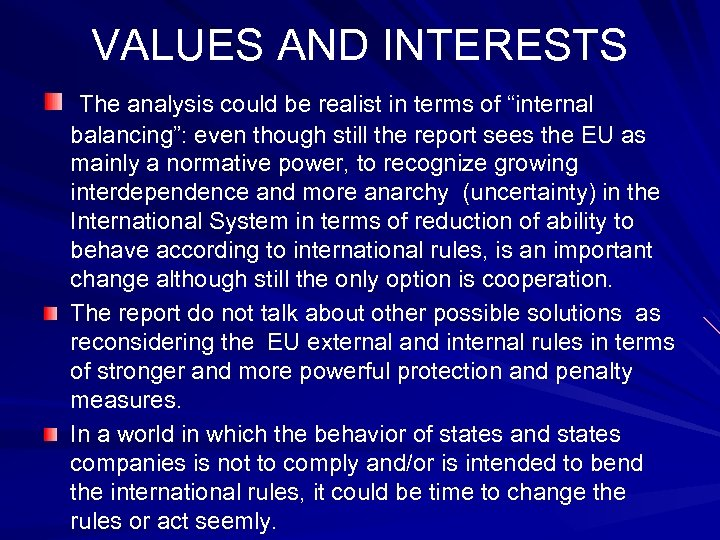 """VALUES AND INTERESTS The analysis could be realist in terms of """"internal balancing"""": even"""