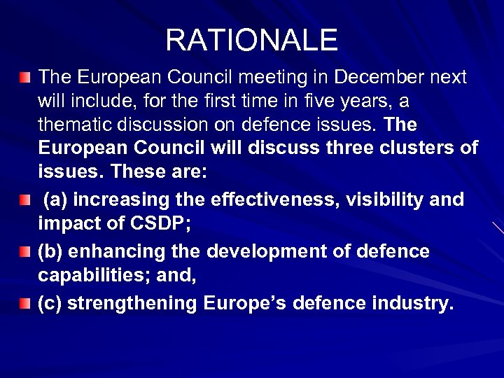 RATIONALE The European Council meeting in December next will include, for the first time