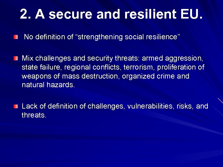 """2. A secure and resilient EU. No definition of """"strengthening social resilience"""" Mix challenges"""