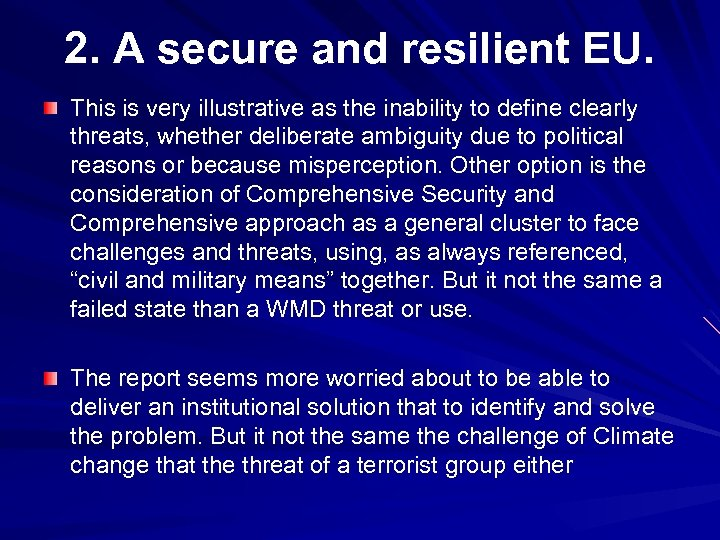2. A secure and resilient EU. This is very illustrative as the inability to