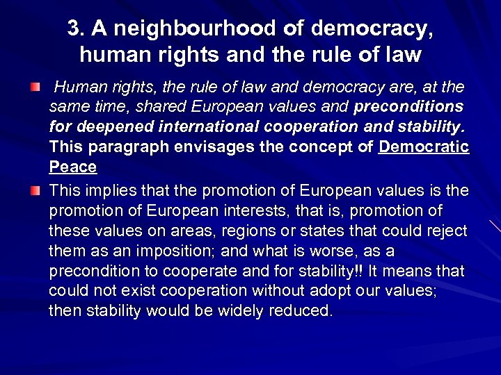 3. A neighbourhood of democracy, human rights and the rule of law Human rights,