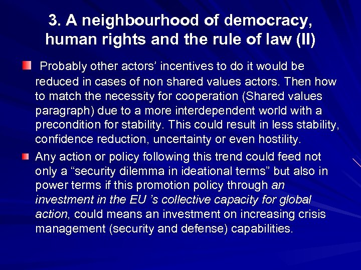 3. A neighbourhood of democracy, human rights and the rule of law (II) Probably