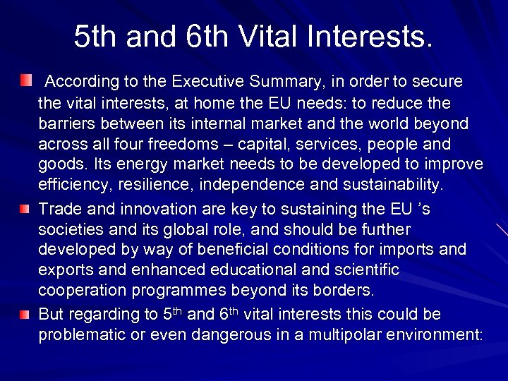 5 th and 6 th Vital Interests. According to the Executive Summary, in order