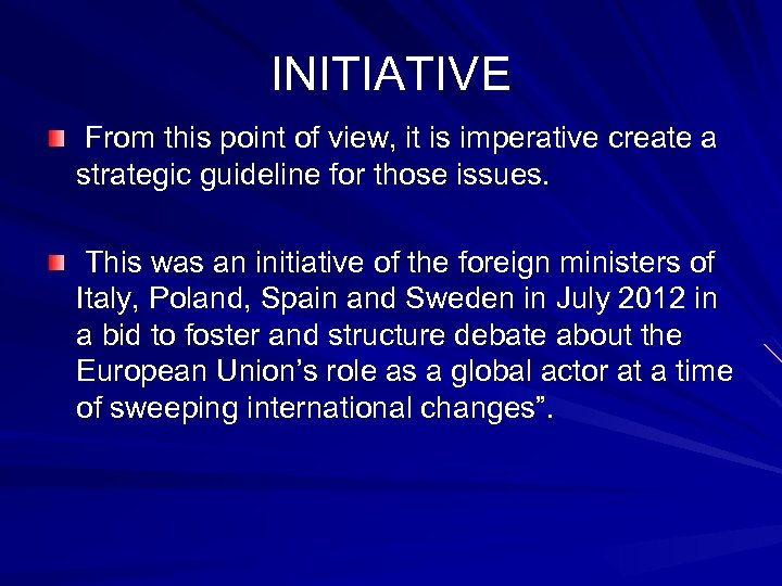INITIATIVE From this point of view, it is imperative create a strategic guideline for