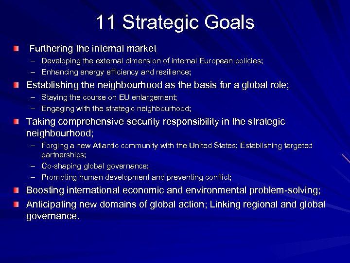 11 Strategic Goals Furthering the internal market – Developing the external dimension of internal