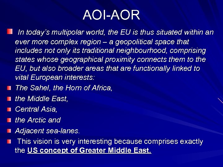 AOI-AOR In today's multipolar world, the EU is thus situated within an ever more