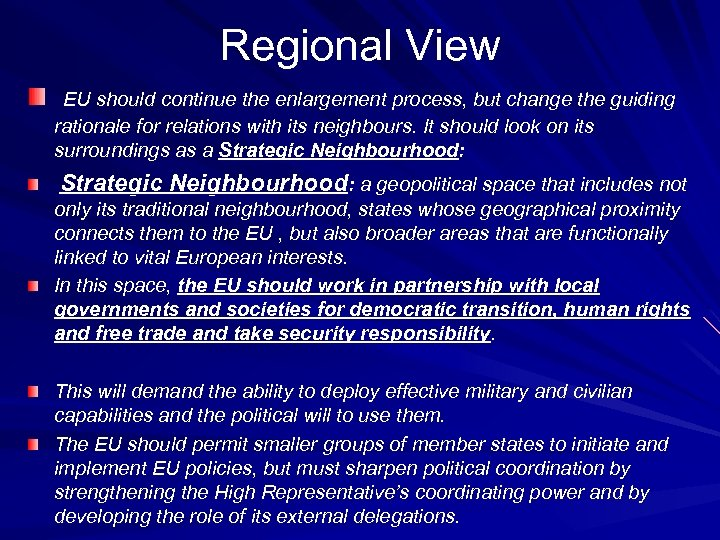 Regional View EU should continue the enlargement process, but change the guiding rationale for