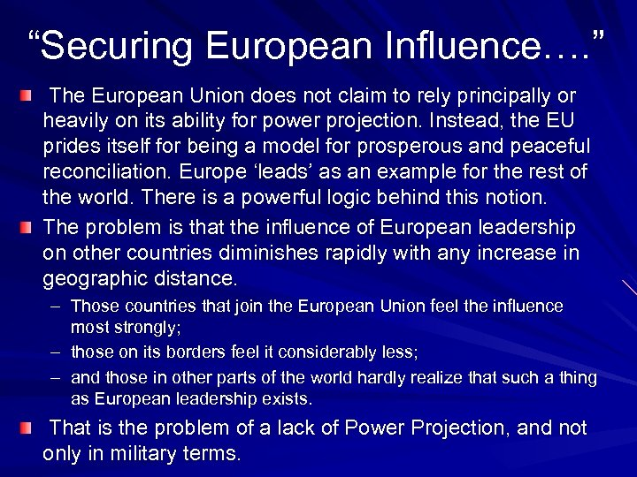 """""""Securing European Influence…. """" The European Union does not claim to rely principally or"""