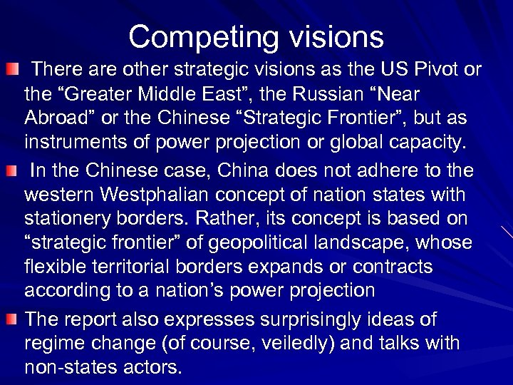 """Competing visions There are other strategic visions as the US Pivot or the """"Greater"""