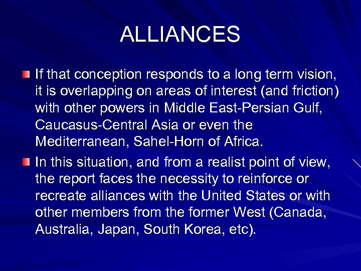 ALLIANCES If that conception responds to a long term vision, it is overlapping on