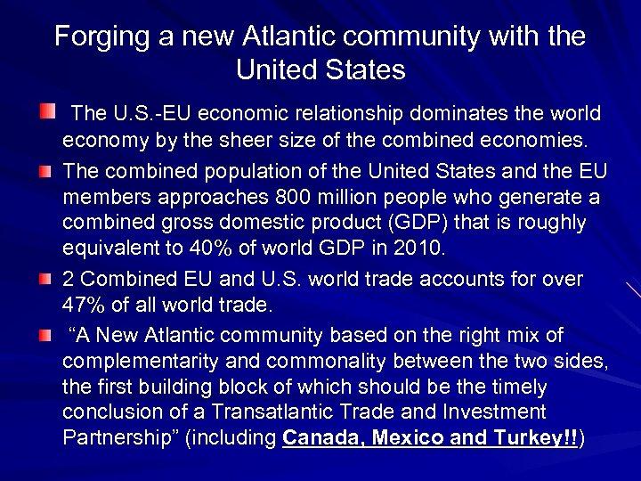 Forging a new Atlantic community with the United States The U. S. -EU economic