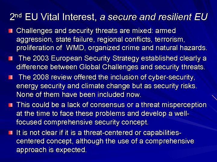 2 nd EU Vital Interest, a secure and resilient EU Challenges and security threats