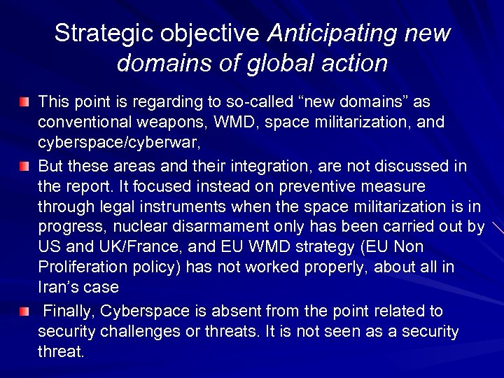 Strategic objective Anticipating new domains of global action This point is regarding to so-called